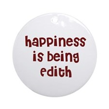happiness is being Edith Ornament (Round)
