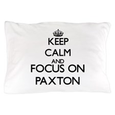 Keep calm and Focus on Paxton Pillow Case