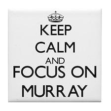 Keep calm and Focus on Murray Tile Coaster