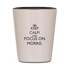 Keep calm and Focus on Morris Shot Glass