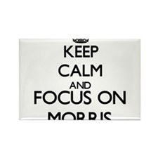 Keep calm and Focus on Morris Magnets