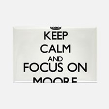 Keep calm and Focus on Moore Magnets