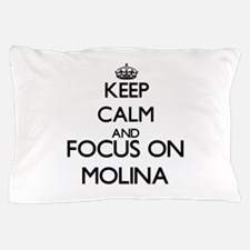 Keep calm and Focus on Molina Pillow Case