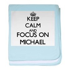 Keep calm and Focus on Michael baby blanket