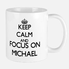 Keep calm and Focus on Michael Mugs