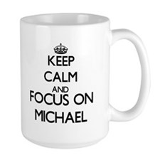 Keep calm and Focus on Michael Mugs