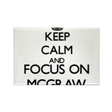 Keep calm and Focus on Mcgraw Magnets