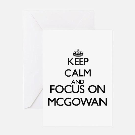 Keep calm and Focus on Mcgowan Greeting Cards