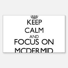 Keep calm and Focus on Mcdermid Decal