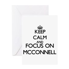 Keep calm and Focus on Mcconnell Greeting Cards