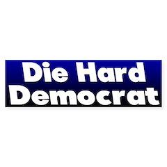 Die Hard Democrat Bumper Bumper Sticker
