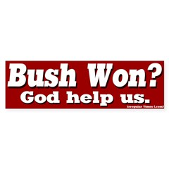 Bush Won? God Help Us Bumper Bumper Sticker