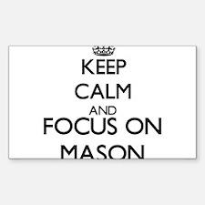Keep calm and Focus on Mason Decal
