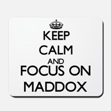 Keep calm and Focus on Maddox Mousepad