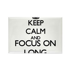 Keep calm and Focus on Long Magnets