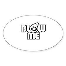 Funny Blow me Decal