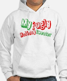 My Fugly Holiday Sweater Hoodie
