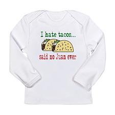 I Hate Tacos Long Sleeve Infant T-Shirt
