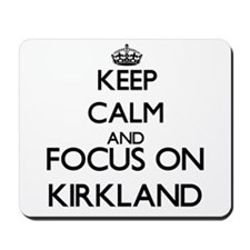 Keep calm and Focus on Kirkland Mousepad