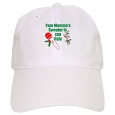 Your Momma's Sweater Is Soo Ugly Baseball Baseball Cap