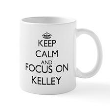 Keep calm and Focus on Kelley Mugs