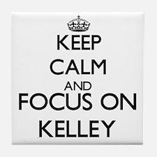 Keep calm and Focus on Kelley Tile Coaster