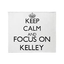 Keep calm and Focus on Kelley Throw Blanket