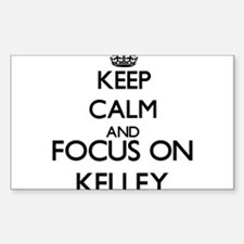 Keep calm and Focus on Kelley Decal