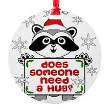 NEED A HUG RACCOON Ornament