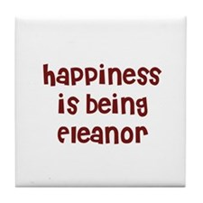 happiness is being Eleanor Tile Coaster
