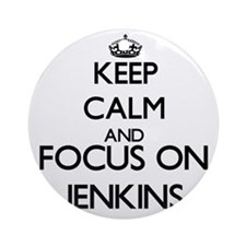 Keep calm and Focus on Jenkins Ornament (Round)