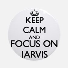 Keep calm and Focus on Jarvis Ornament (Round)