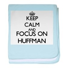 Keep calm and Focus on Huffman baby blanket