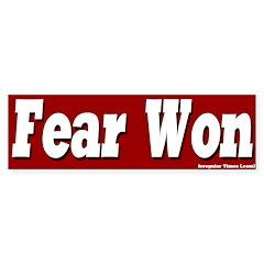 Fear Won Bumper Bumper Sticker