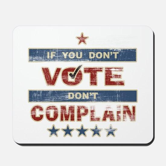 Don't Vote Don't Complain Mousepad