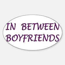 In Between Boyfriends Oval Decal