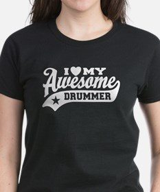 I Love My Awesome Drummer Tee