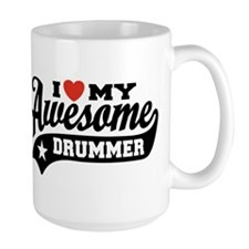 I Love My Awesome Drummer Mug