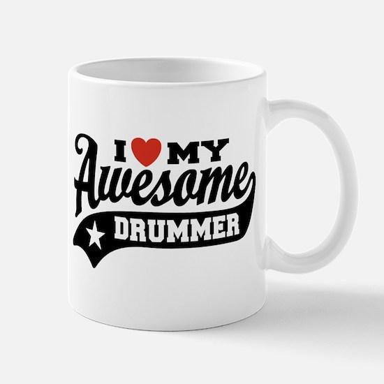 I Love My Awesome Drummer Mug