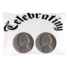celebratingdoublenickle.jpg Pillow Case