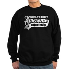 World's Most Awesome Drummer Sweatshirt