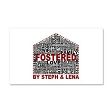 Fostered by Steph and Lena Car Magnet 20 x 12