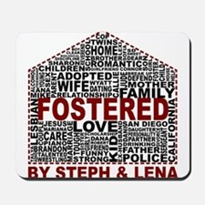 Fostered by Steph and Lena Mousepad