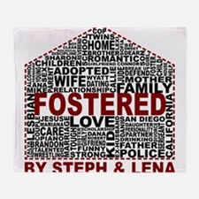 Fostered by Steph and Lena Throw Blanket