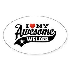 I Love My Awesome Welder Decal