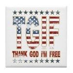 TGIF Thank God I'm Free Tile Coaster