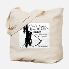 Don't Knock on Death's Door Tote Bag