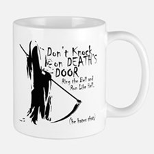 Don't Knock on Death's Door Mug