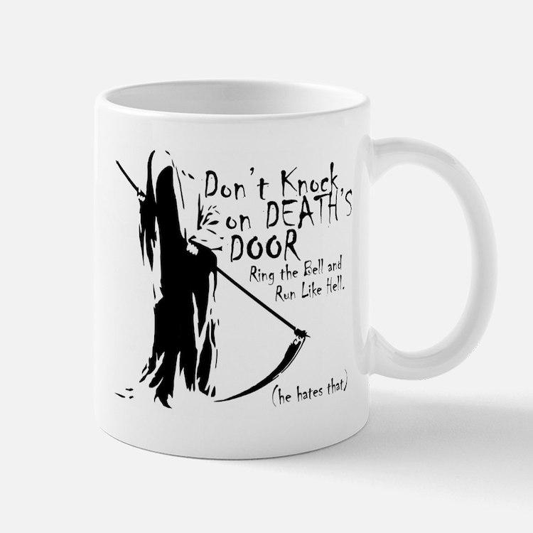 Don't Knock on Death's Door Mug