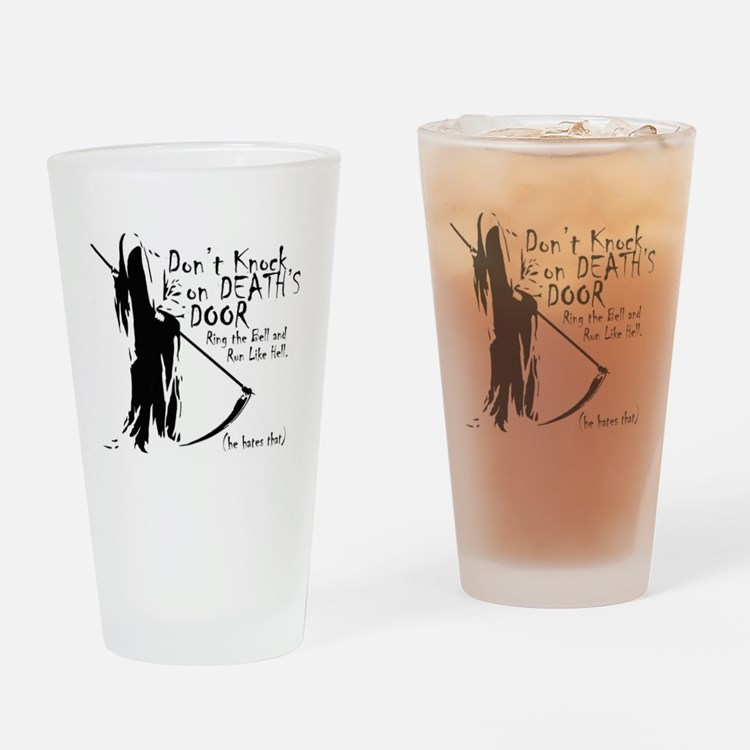 Don't Knock on Death's Door Drinking Glass